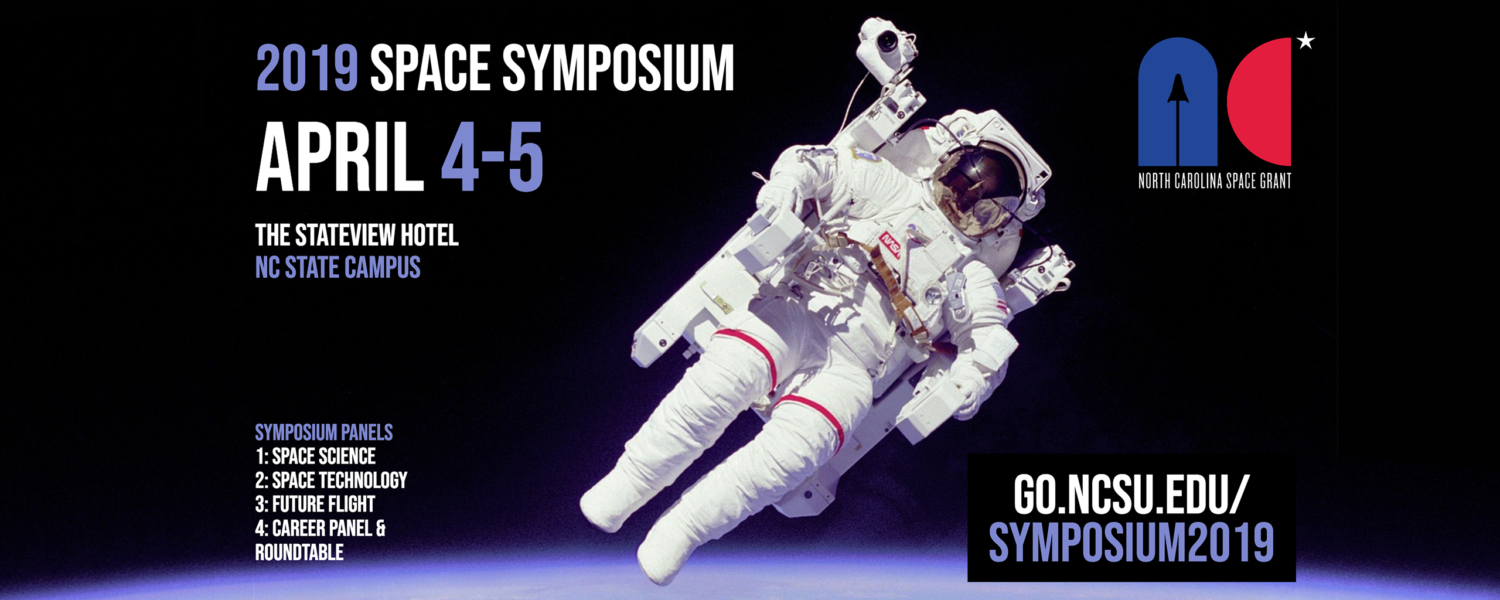 2019 SPACE Symposium, April 4-5. Register to attend at ncspacegrant.ncsu.edu/events/2019-space-symposium/registration-and-logistics